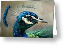 You Inspire Me - Peacock Art Greeting Card