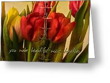 You Make Beautiful Music Together Greeting Card