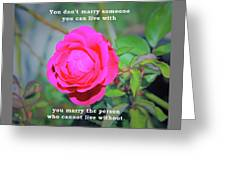 You Marry The Person Who Cannot Live Without Motivational Quote Greeting Card