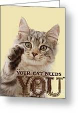 Your Cat Needs You Greeting Card