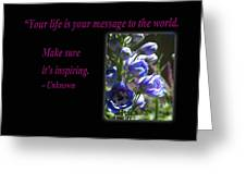 Your Life Is Your Message To The World. Make Sure Its Inspir Greeting Card