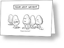 Your Lost Weight Greeting Card
