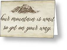 Your Mountain Is Waiting Greeting Card