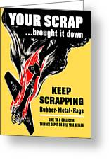 Your Scrap Brought It Down  Greeting Card