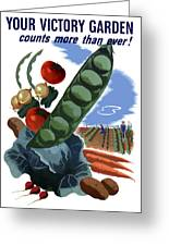 Your Victory Garden Counts More Than Ever Greeting Card