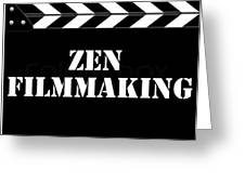 Zen Filmmaking Greeting Card