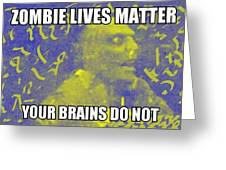 Zombie Lives Matter Greeting Card