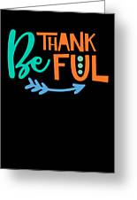 Be Thankful Thanksgiving Turkey Dinner Thank You Graphic Greeting Card