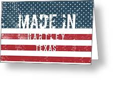 Made In Hartley, Texas Greeting Card