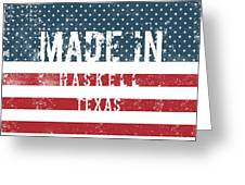 Made In Haskell, Texas Greeting Card
