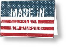 Made In Lebanon, New Hampshire Greeting Card