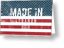 Made In Lebanon, Ohio Greeting Card