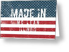 Made In Mc Lean, Illinois Greeting Card