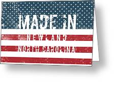 Made In Newland, North Carolina Greeting Card