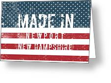Made In Newport, New Hampshire Greeting Card