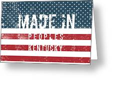 Made In Peoples, Kentucky Greeting Card