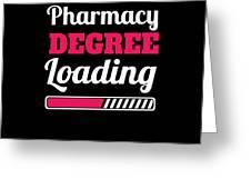 Pharmacy Degree Loading Student Pharmacist Apparel Greeting Card