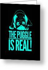 Puggle Is Real Funny Humor Pug Dog Lovers Greeting Card