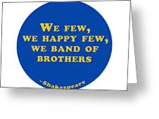We Few, We Happy Few #shakespeare #shakespearequote Greeting Card