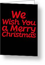 We Wish You A Merry Christmas Secret Santa Love Christmas Holiday Greeting Card