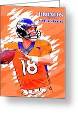 Denver Broncos.peyton Manning. Greeting Card