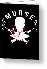 Funny Murse Male Nurse Hospital Medicine Gift Greeting Card