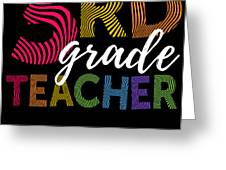3rd Grade Teacher Light Greeting Card