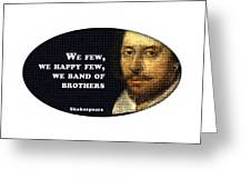 We Few, We Happy Few #shakespeare #shakespearequote Greeting Card