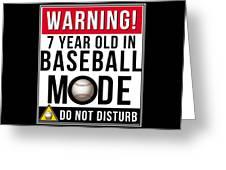 7 Year Old In Baseball Mode Greeting Card