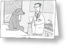 A Doctor Speaks To A Man In A Dog Costume Who Greeting Card