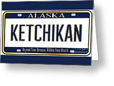 Alaska State License Plate Mockup With The City Ketchikan Greeting Card