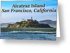 Alcatraz Island, San Francisco, California Greeting Card
