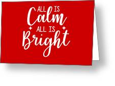 All Is Calm All Is Bright Greeting Card