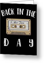 Back In The Day 80s Cassette Funny Old Mix Tape Greeting Card