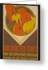 Balanced Diet For The Expectant Mother Inquire At The Health Bureau Greeting Card