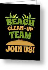 Beach Cleanup Team Join Us Coast Cleanup Greeting Card