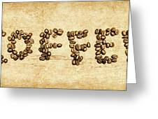 Bean Making Coffee Greeting Card