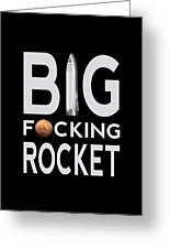 Big Fucking Rocket Bfr Greeting Card