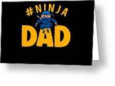 Birthday Ninja Party Dad Apparel Greeting Card