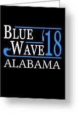 Blue Wave Alabama Vote Democrat 2018 Greeting Card