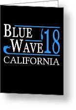 Blue Wave California Vote Democrat 2018 Greeting Card