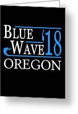 Blue Wave Oregon Vote Democrat 2018 Greeting Card
