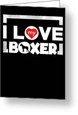 Boxer Dog Design I Love My Boxer Frame Dots Chunky Font Greeting Card