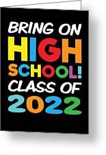 Bring On High School Class 2022 Back To School Greeting Card