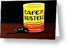 Cafe Bustelo Greeting Card