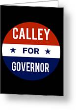 Calley For Governor 2018 Greeting Card