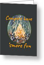 Campers Have Smore Fun Greeting Card
