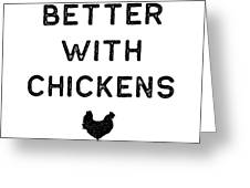 Chicken Design Life Is Better With Dark Lady Funny Gift Farm Girl Greeting Card