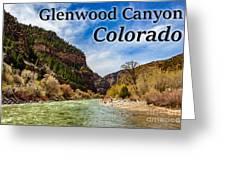 Colorado - Glenwood Canyon Greeting Card