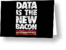 Computer Big Data Bacon Geek Pun Apparel Greeting Card